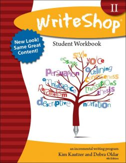 WriteShop II Student Workbook - Advanced descriptive narration, persuasive writing, and 5-paragraph essays
