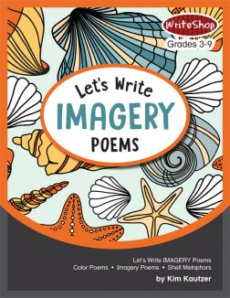 kids learn to write imagery poems that come to life through figurative language and sensory detail: Color Poems, Comparison Poems, and Shell Metaphor Poems.
