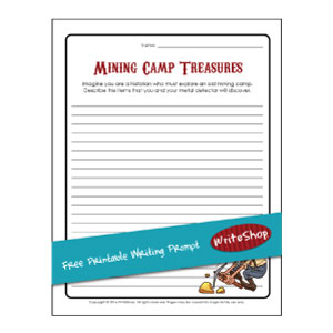 With this free printable writing prompt, your children imagine they are exploring an abandoned mining camp, looking for and finding treasures.