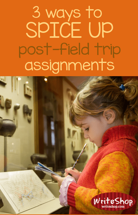 Spice up homeschool field trip writing assignments with these three creative ideas!