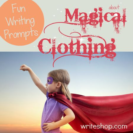 Fun writing prompts about magical hats, coats, shoes, and sunglasses help kids imagine wild adventures with surprising twists!